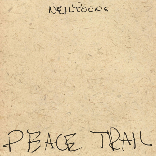 Album cover for Peace Trail by Neil Young