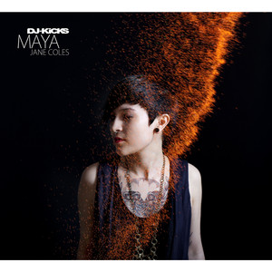 DJ-Kicks (Maya Jane Coles) [Mixed Tracks] album