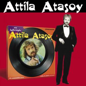 En İyileriyle Attila Atasoy