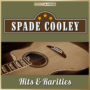 Masterpieces Presents Spade Cooley: Hits & Rarities (27 Country Songs) album