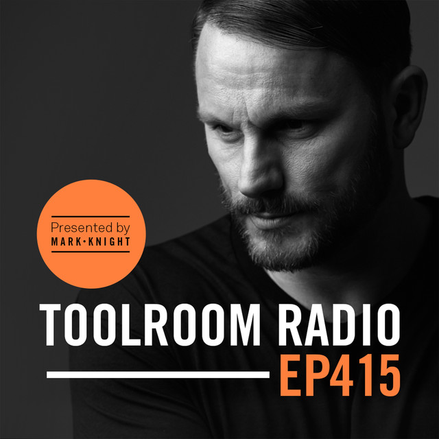 Toolroom Radio EP415 - Presented By Mark Knight