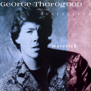 Maverick - George Thorogood