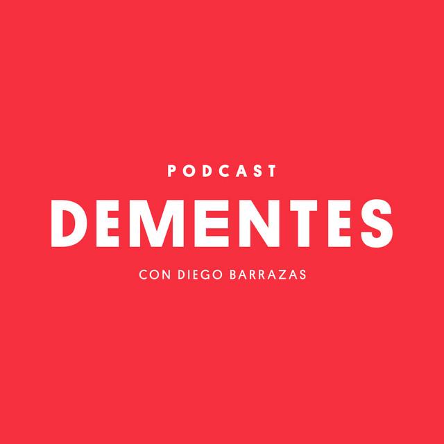 DEMENTES   Podcast en Spotify