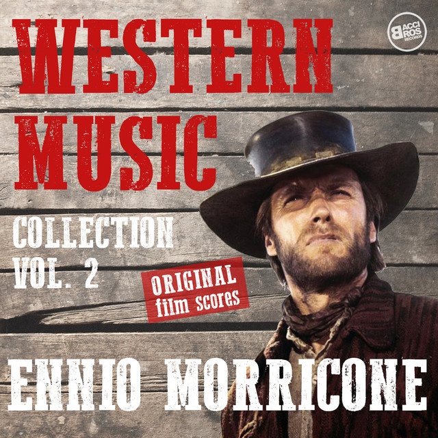 Western Music Collection Vol. 2 - Ennio Morricone (Original Film Scores) [The Complete Edition - Remastered]