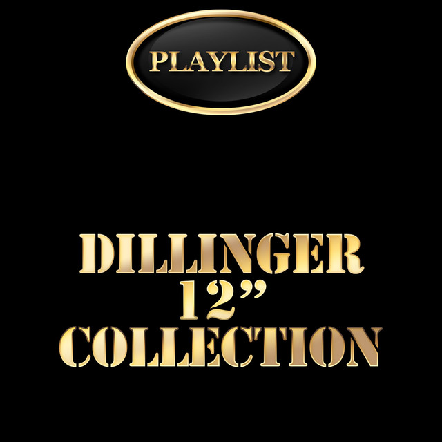Dillinger 12 Inch Collection Playlist