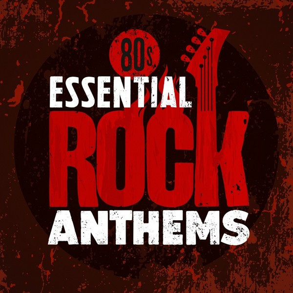 The Lonely Goatherd Blog New Album Releases 7 17 2007: 80's Essential Rock Anthems Album By Various Artists