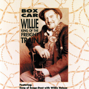 King Of The Freight Train - Boxcar Willie