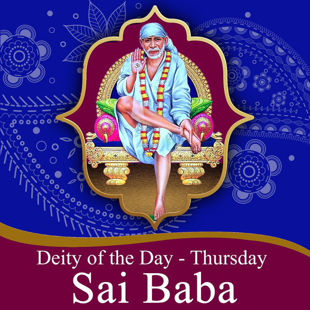 Deity Of The Day Thursday Sai Baba By Various Artists On Spotify
