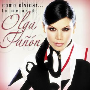 Como olvidar...Lo mejor de Olga Tañon album