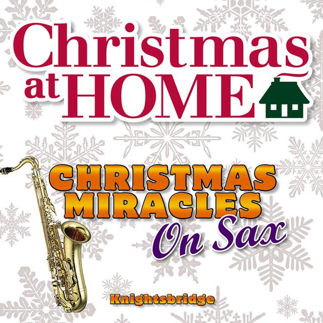 Christmas at Home: Christmas Miracles On Sax Albumcover