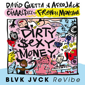 David Guetta Dirty Sexy Money Feat Charli Xcx French Montana Blvk Jvck Revibe1