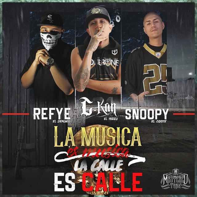 La Musica es Musica, La Calle es Calle (feat. Refye el Demonio & Snoopy el Coyote) - Single