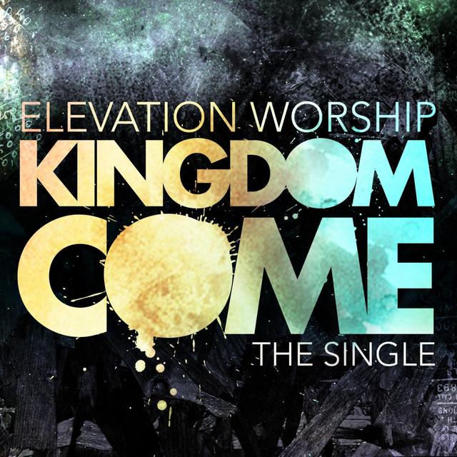 Hallelujah Here Below Elevation Worship: Kingdom Come (Single) By Elevation Worship On Spotify