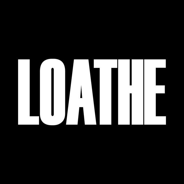 Loathe