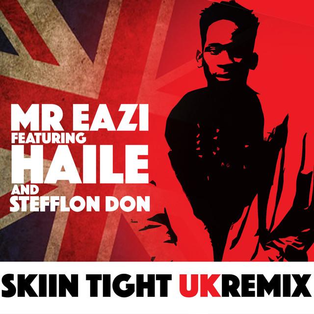 Skin Tight (UK Remix) [feat. Haile & Stefflon Don]