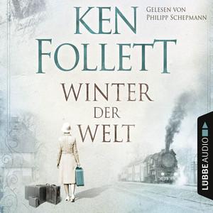 Winter der Welt - Die Jahrhundert-Saga (Ungekürzt) Audiobook