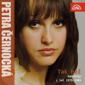 Petra Černocká - Tak běž (Nahrávky z let 1979-1989)