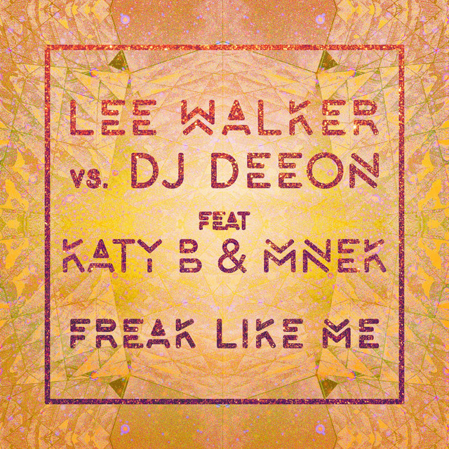 Freak Like Me (feat. Katy B & MNEK)