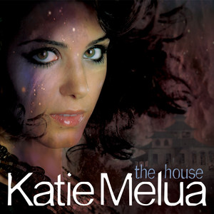 The House - Katie Melua