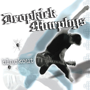 Blackout - Dropkick Murphys