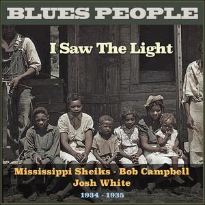 I Saw The Light (Blues People 1934 -1935)