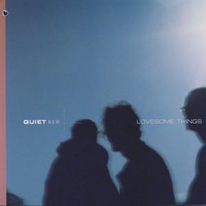 Quiet Now: Lovesome Things album