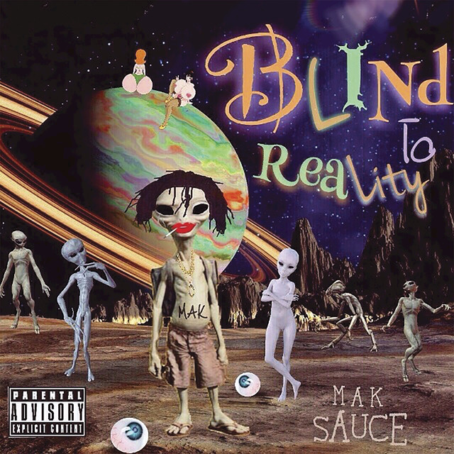 Album cover for Blind To Reality by Mak Sauce