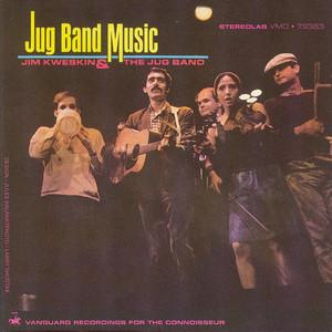 Jug Band Music - Kweskin Jug Band