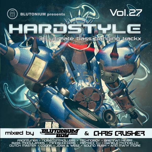Hardstyle, Vol. 27 (36 Ultimate Bass Banging Trackx Mixed By Blutonium Boy & Chris Crusher)