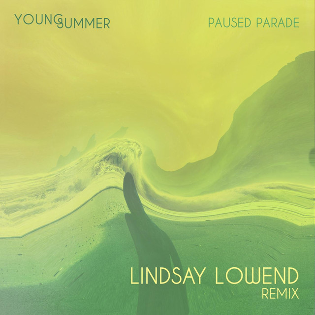 Paused Parade (Lindsay Lowend Remix)