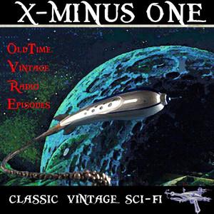 X Minus One - 50 Science Fiction Golden Age Vintage Radio Episodes Audiobook
