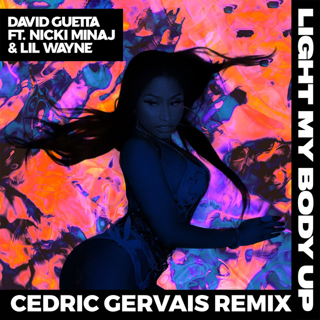 Light My Body Up (feat. Nicki Minaj & Lil Wayne) [Cedric Gervais Remix]
