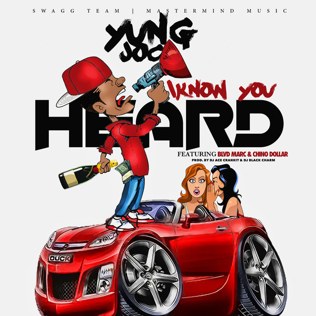 I Know You Heard (feat. Blvd Marc & Chino Dollar)