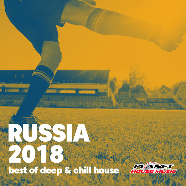 Russia 2018 (Best of Deep & Chill House) by Various Artists on Spotify
