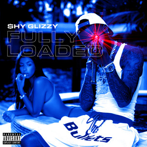 Shy Glizzy - Fully Loaded