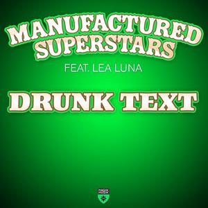 Manufactured Superstars, Lea Luna Drunk Text - Radio Edit cover