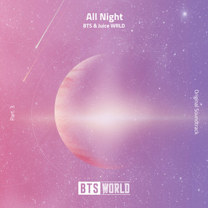BTS, Juice WRLD - All Night (BTS World Original Soundtrack) [Pt. 3]
