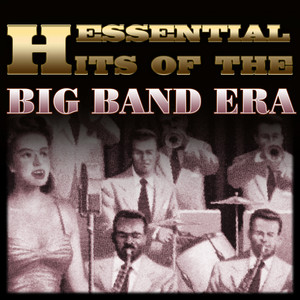 Essential Hits of the Big Band Era Albumcover