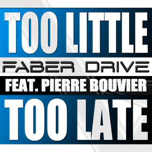 Too Little Too Late (feat. Pierre Bouvier)
