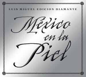 Mexico en la Piel (edicion diamante) Albumcover