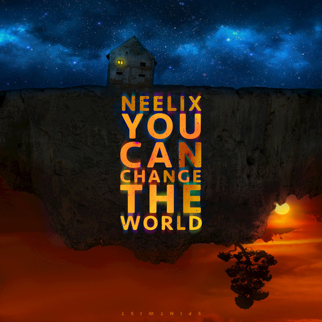 You Can Change The World by Neelix on Spotify