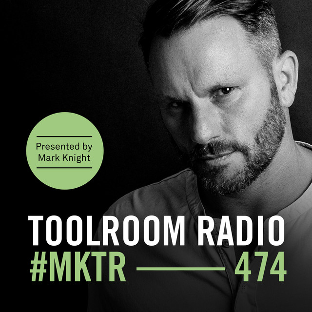 Toolroom Radio EP474 - Presented by Mark Knight