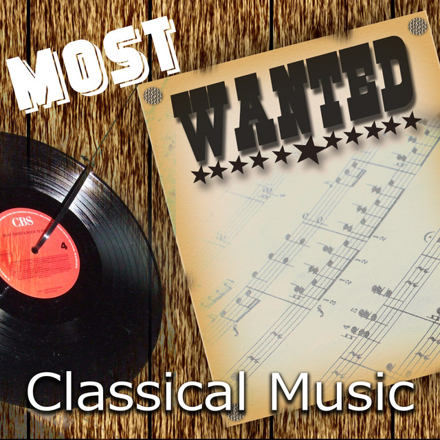Most Wanted Classical Music - Chopin, Debussy, Schubert