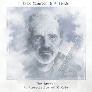 Eric Clapton & Friends: The Breeze - An Appreciation Of JJ Cale Albumcover