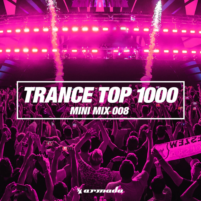 Trance Top 1000 (Mini Mix 008) - Armada Music