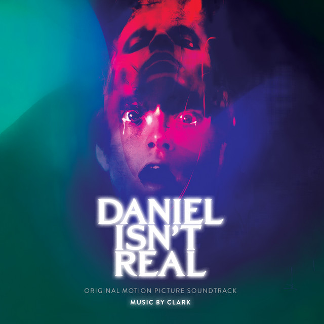 Album cover for Daniel Isn't Real (Original Motion Picture Soundtrack) by Clark