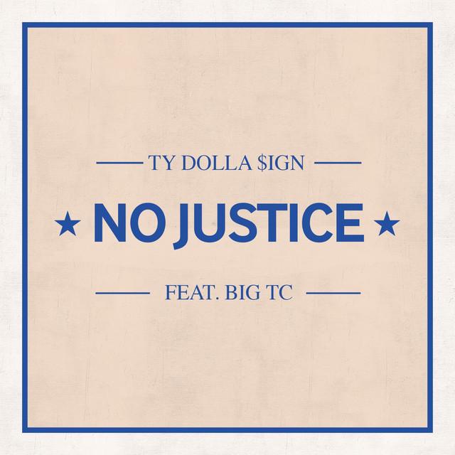 No Justice (feat. Big TC)