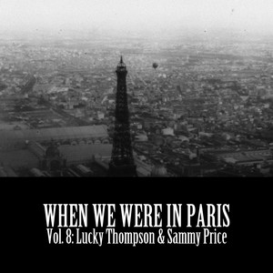 When We Were in Paris, Vol. 8: Lucky Thompson & Sammy Price album
