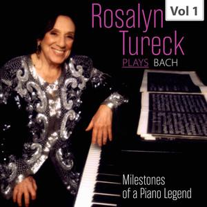 Milestones of a Piano Legend: Rosalyn Tureck Plays Bach, Vol. 1 album