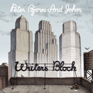 Writer's Block - Peter Bjorn And John